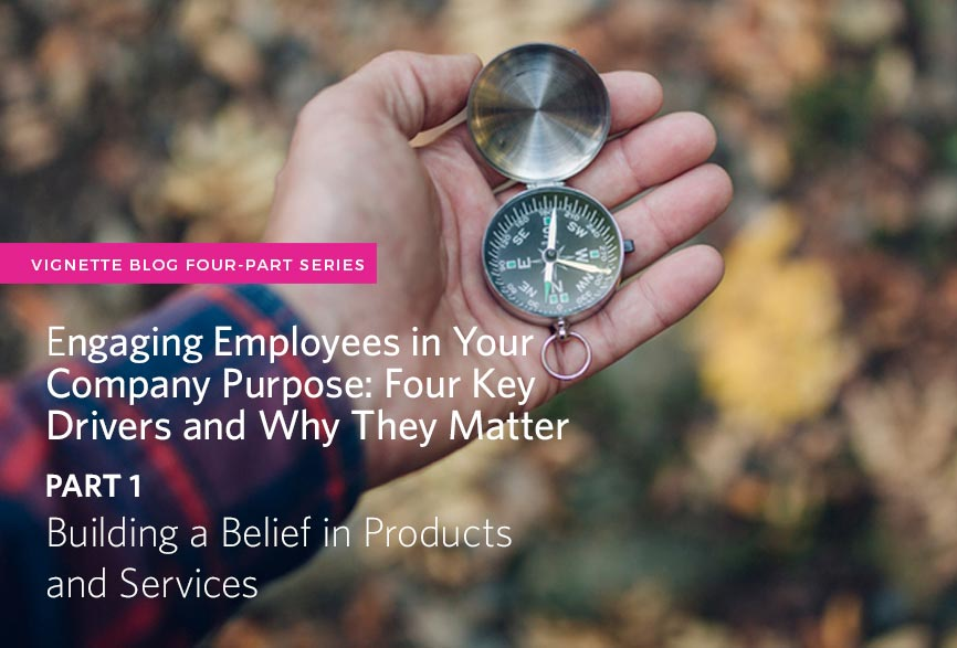 https://vignetteagency.com/wp-content/uploads/2017/02/Engaging-Employees-in-Your-Company-Purpose-Building-a-Belief-in-Products-and-Services.jpg