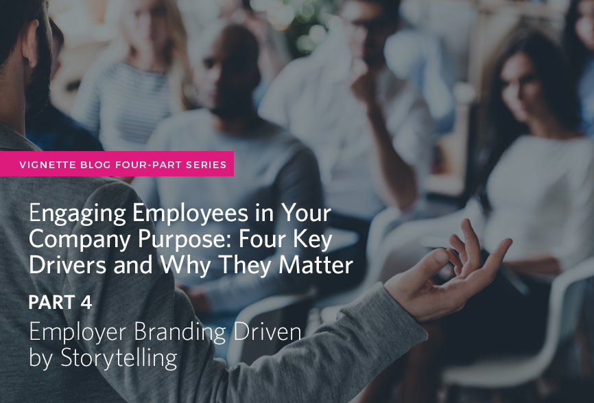 https://vignetteagency.com/wp-content/uploads/2017/04/Engaging-Employees-in-Your-Company-Purpose-Employer-Branding-Driven-by-Storytelling.jpg