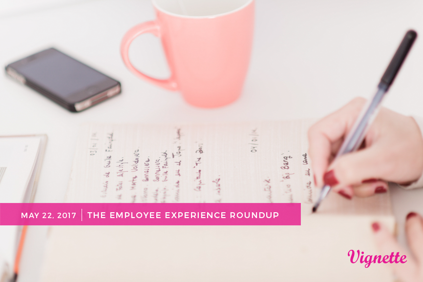 The-Employee-Experience-Roundup-5-22-17.png