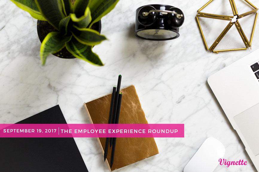 Employee-Experience-Round-Up-9-19-17.jpg