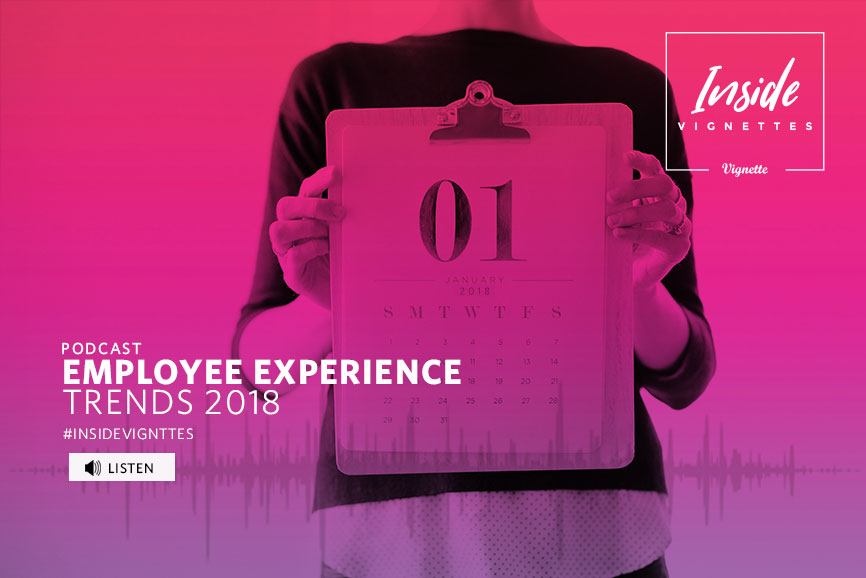 https://vignetteagency.com/wp-content/uploads/2018/01/Employee-Experience-Trends-2018-podcast.jpg