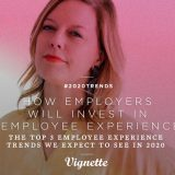 TOP 3 EMPLOYEE EXPERIENCE TRENDS FOR 2020